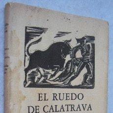 Libros antiguos: SINDULFO DE LA FUENTE - EL RUEDO DE CALATRAVA - LINÓLEOS DE ELVIRA GASCÓN RARO. Lote 152820638