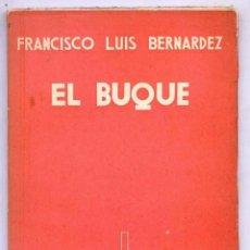 Libros antiguos: FRANCISCO LUIS BERNARDEZ - EL BUQUE- SUR 1935 PRIMERA EDICIÓN. Lote 152823050