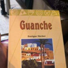 Libros antiguos: GUANCHE, ENRIQUE NACHER, CENTRO CULTURA POPULAR CANARIA AÑO 1999. Lote 152829762