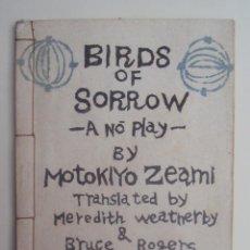 Libros antiguos: ZEAMI MOTOKIYO - BIRDS OF SORROW: A NO PLAY - TOKYO 1947 1ST EDITION. Lote 152830298