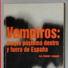 Libros antiguos: VAMPIROS: MAGIA PÓSTUMA DENTRO Y FUERA DE ESPAÑA. Lote 152832046