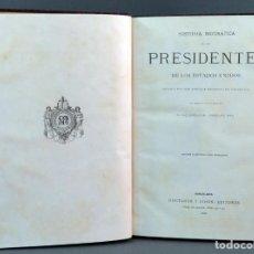 Libros antiguos: HISTORIA DE LOS PRESIDENTES DE LOS ESTADOS UNIDOS L VERNEUIL MONTANER Y SIMÓN EDITORES 1885. Lote 152903926