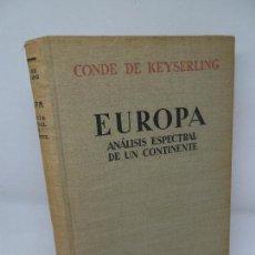 Libros antiguos: EUROPA, ANÁLISIS ESPECTRAL DE UN CONTINENTE, CONDE DE KEYSERLING, ED. ESPASA-CALPE, 1929. Lote 152932374