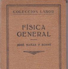 Libros antiguos: JOSÉ MAÑAS Y BONVI - FÍSICA GENERAL - EDITORIAL LABOR 1927. Lote 153037558