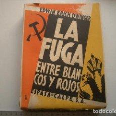 Libros antiguos: LA FUGA ENTRE BLANCOS Y ROJOS Ó LA TRAGEDIA RUSA - DWINGER- PRIMERA ED 1931. Lote 153075158