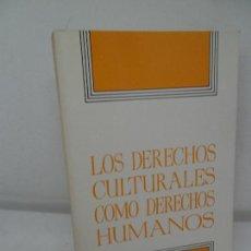 Libros antiguos: LOS DERECHOS CULTURALES COMO DERECHOS HUMANOS, VVAA, ED. MINISTERIO DE CULTURA. Lote 153098210