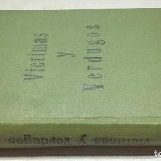 Libros antiguos: VÍCTIMAS Y VERDUGOS- CUADROS DE LA REVOLUCIÓN FRANCESA- MAD.- APOSTOLADO DE LA PRENSA 1931. Lote 153143970