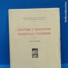 Libros antiguos: COSTUMS I TRADICIONS D'HOSTALS I TAVERNES.- JOAN AMADES. Lote 153173642