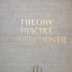 Libros antiguos: THEORY AND PRACTICE OF THE CONFECTIONER- REPOSTERIA-EN INGLES-FRANCES Y CASTELLANO-J.M. E WEBER-1929. Lote 153174954