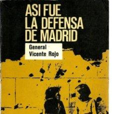 Libros antiguos: ASI FUE LA DEFENSA DE MADRID. GENERAL VICENTE ROJO.. Lote 153187202