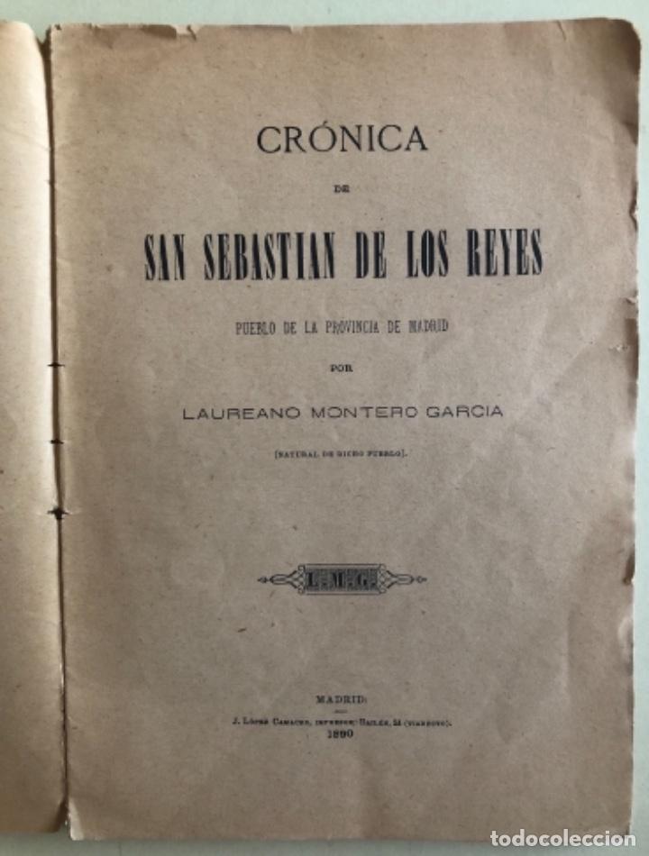 MADRID- CRONICA DE SAN SEBASTIAN DE LOS REYES- LAUREANO MONTERO GARCIA - 1.890 1 ª EDICION- RARO (Libros Antiguos, Raros y Curiosos - Historia - Otros)