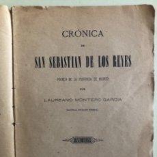 Libros antiguos: MADRID- CRONICA DE SAN SEBASTIAN DE LOS REYES- LAUREANO MONTERO GARCIA - 1.890 1 ª EDICION- RARO. Lote 153219422