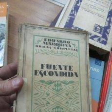 Libros antiguos: LIBRO FUENTE ESCONDIDA EDUARDO MARQUINA 1931 L-16184-287. Lote 153223802
