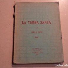 Libros antiguos: LA YERBA SANTA (KIU CHIBATSA) - OTAL SUSI - AÑO 1929. Lote 153229130