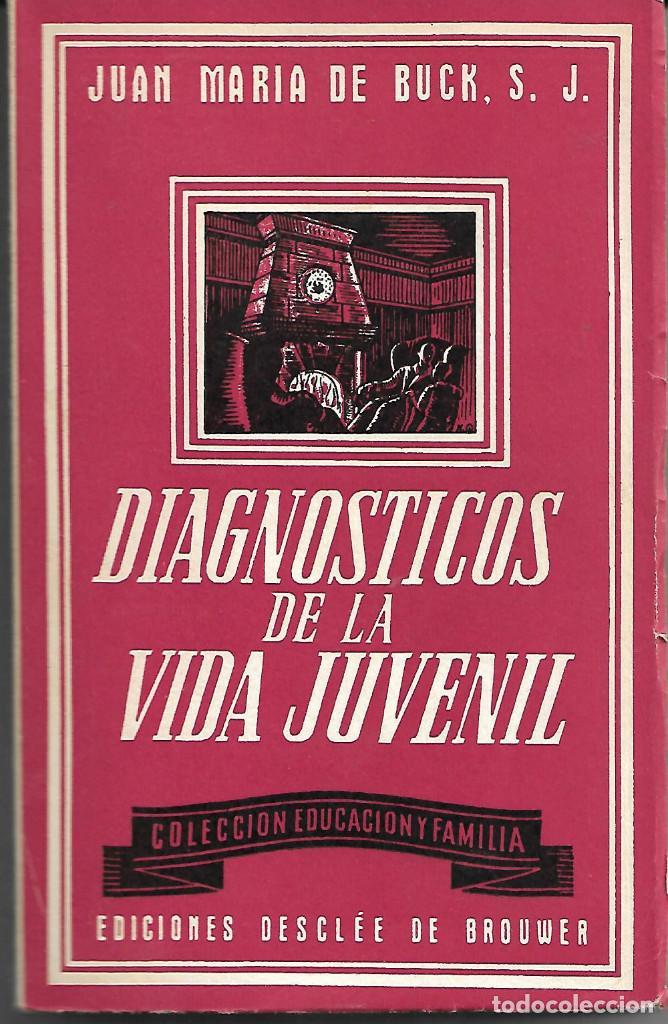 DIAGNOSTICOS DE LA VIDA JUVENIL (Libros Antiguos, Raros y Curiosos - Literatura Infantil y Juvenil - Otros)