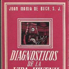Libros antiguos: DIAGNOSTICOS DE LA VIDA JUVENIL. Lote 153235686