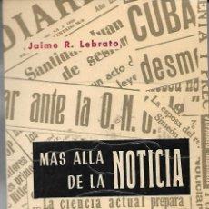 Libros antiguos: MAS ALLA DE LA NOTICIA. Lote 153237666