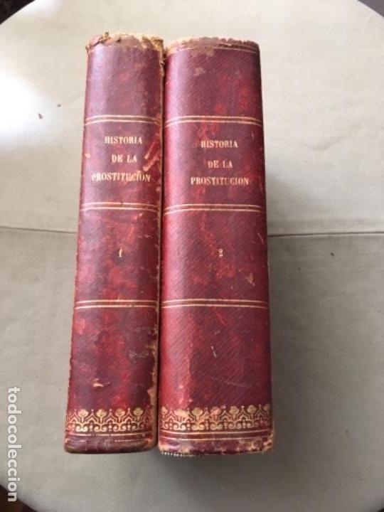 HISTORIA DE LA PROSTITUCIÓN - AÑO 1877 - P. DUFOUR - LÁMINAS DE EUSEBIO PLANAS (Libros Antiguos, Raros y Curiosos - Historia - Otros)