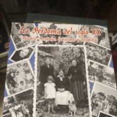 Libros antiguos: ESTUPENDO LIBRO TAPA BLANDA. LA PERDOMA DEL SIGLO XX. HISTORIAS, PERSONAJES, EVOCACIONES Y FOTOS. Lote 153264670