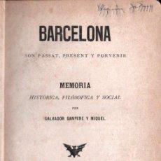 Libros antiguos: SALVADOR SANPERE I MIQUEL : BARCELONA, SON PASSAT, PRESENT I PORVENIR (RENAIXENSA, 1878). Lote 153350622