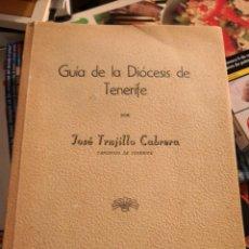 Libros antiguos: JOSÉ TRUJILLO CABRERA. GUÍA DE LA DIOCESIS DE TENERIFE. CANARIAS. 1965. CON MAPAS EN PÁGINAS . Lote 153356970
