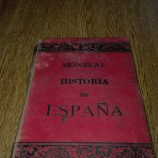 Libros antiguos: HISTORIA DE ESPAÑA,BERNARDO MONREAL Y ASCASO 1890. Lote 153376936