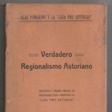 Libros antiguos: NICANOR DE LAS ALAS PUMARIÑO: VERDADERO REGIONALISMO ASTURIANO. OVIEDO, 1918 ASTURIAS. Lote 153402318
