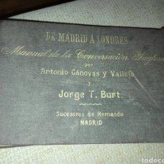 Libros antiguos: DE MADRID A LONDRES. MANUAL DE LA CONVERSACIÓN INGLESA CÁNOVAS Y VALLEJO, ANTONIO Y BURT, JORGE T.. Lote 153405080
