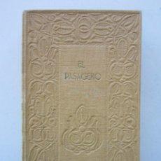Libros antiguos: SUÁREZ DE FIGUEROA. EL PASAGERO: ADVERTENCIAS UTILÍSIMAS A LA VIDA HUMANA. 1913. Lote 153421330