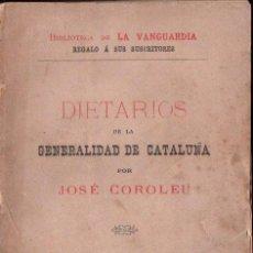 Libri antichi: JOSÉ COROLEU : DIETARIOS DE LA GENERALIDAD DE CATALUÑA (LA VANGUARDIA, 1889). Lote 153452382