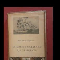 Alte Bücher - La marina catalana del vuitcents. Emerencià Roig - 153466758
