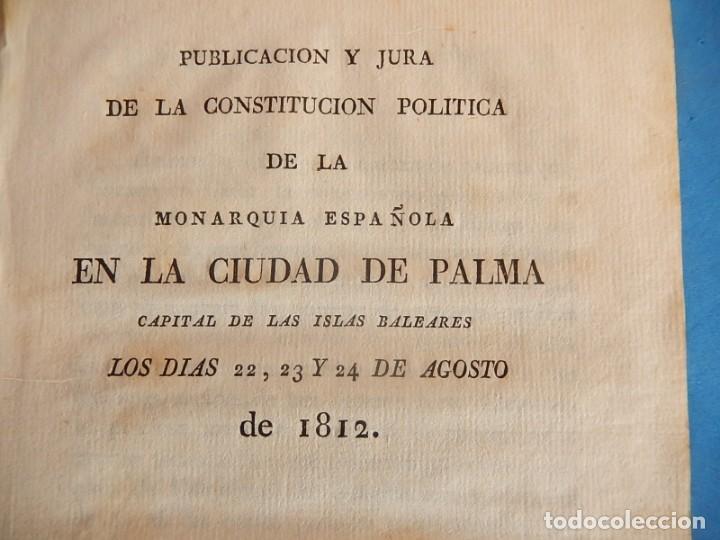 PUBLICACIÓN Y JURA DE LA CONSTITUCIÓN POLÍTICA DE LA MONARQUÍA ESPAÑOLA. PALMA. BALEARES. 1812. (Libros Antiguos, Raros y Curiosos - Historia - Otros)