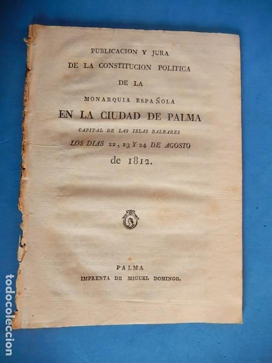Libros antiguos: Publicación y Jura de la Constitución Política de la Monarquía Española. Palma. Baleares. 1812. - Foto 3 - 153477906