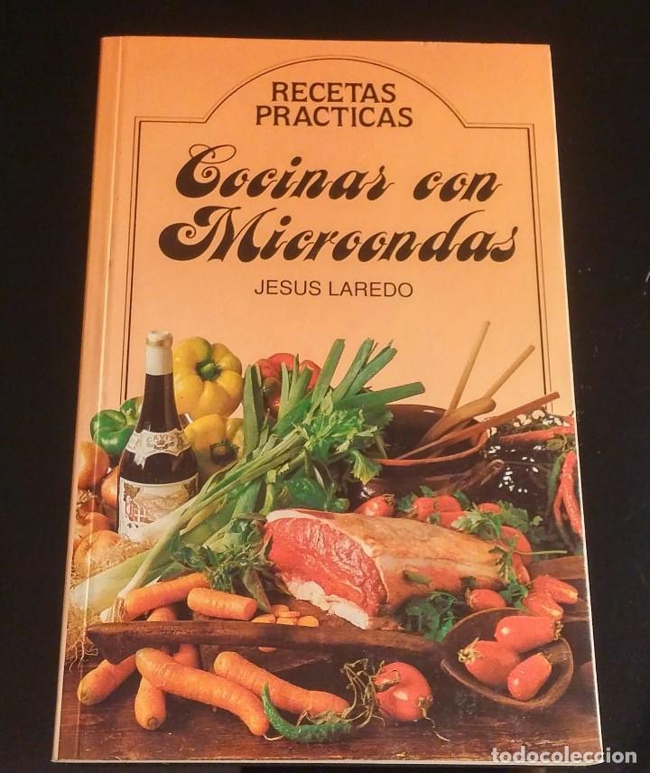 COCINAR CON MICROONDAS. JESÚS LAREDO (Libros Antiguos, Raros y Curiosos - Cocina y Gastronomía)