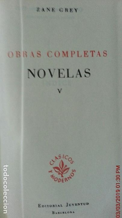 Libros antiguos: ZANE GREY - OBRAS COMPLETOS - TOMO V - NOVELAS - 1ª EDICIÓN - AÑO 1959 - Foto 4 - 148700794