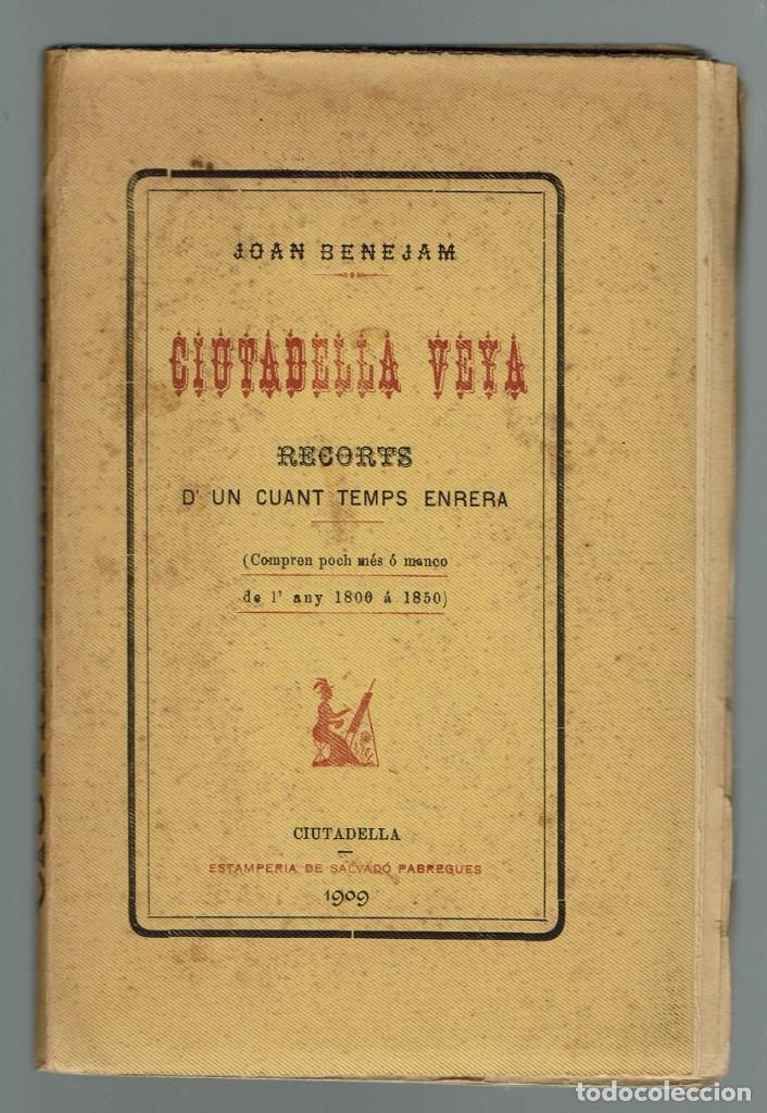 CIUTADELLA VEYA, POR JUAN BENEJAM VIVES. AÑO 1909. (MENORCA.1.1) (Libros Antiguos, Raros y Curiosos - Historia - Otros)