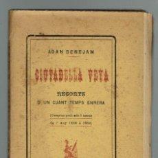 Libros antiguos: CIUTADELLA VEYA, POR JUAN BENEJAM VIVES. AÑO 1909. (MENORCA.1.1). Lote 153617586