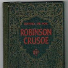 Libros antiguos: DANIEL DE FOE ROBINSON CRUSOE EDICIÓN PARA NIÑOS 1937 ILUSTRADO DALMAU CARLES. Lote 153634230