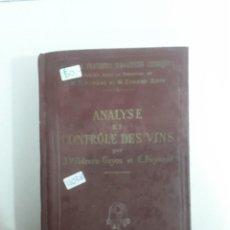 Libros antiguos: ANALYSE ET CONTROLE DES VINS (EN FRANCES). Lote 153650502