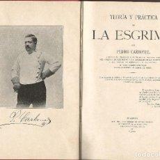 Livros antigos: P. CARBONELL. TEORÍA Y PRÁCTICA DE LA ESGRIMA, MADRID, 1900. SUCESORES DE RIVADENEYRA.. Lote 238762835