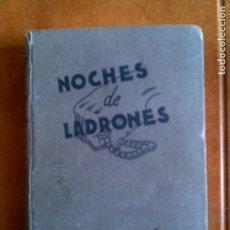Libros antiguos: LIBRO DE HARRY STEPHEN KEELER ,NOCHES DE LADRONES INTITUTO EDITORIAL REUS AÑO 1944 ,450 PAGINAS. Lote 153674194