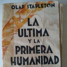 Libros antiguos: LA ÚLTIMA Y LA PRIMERA HUMANIDAD, POR OLAF STAPLETON. Lote 153753372