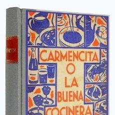 Libros antiguos: 1920C CARMENCITA O LA BUENA COCINERA DE CARPINELL - EJEMPLAR REACONDICIONADO - ESPECIAL OBSEQUIOS. Lote 153798562