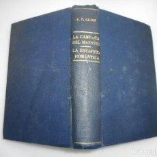 Libros antiguos: BENITO PÉREZ GALDOS EPISODIOS NACIONALES.LA CAMPAÑA DEL MAESTRAZGO. LA ESTAFETA ROMÁNTICA Y92817. Lote 153803894