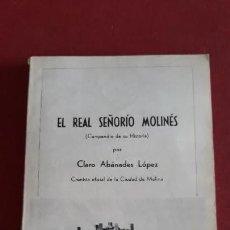 Libros antiguos: EL REAL SEÑORIO MOLINES, COMPENDIO DE SU HISTORIA. CLARO ABANADES LOPEZ. CRONISTA CIUDAD DE MOLINA. Lote 153830762