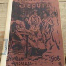 Libros antiguos: SEQUÍA. NOVELA ANDALUZA.J.MUÑOZ SAN ROMAN, 1908,131 PAGINAS. Lote 153847170