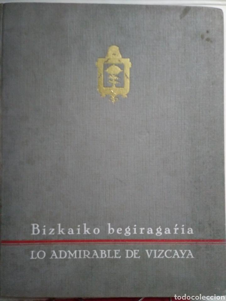 BIZKAIKO BEGIRAGARIA. LO ADMIRABLE DE VIZCAYA. HUECOGRABADO ARTE. BILBAO 1934. (Libros Antiguos, Raros y Curiosos - Historia - Otros)