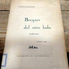 Libros antiguos: BECQUER DEL OTRO LADO . ( CONFERENCIA ) . AUTOR : MANZANO , RAFAEL .HUELVA, 1936. Lote 153855890