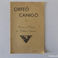 Libros antiguos: LIBRERIA GHOTICA. ORFEÓ CANIGÓ. DANSES ET CHANTS DU FOLKLORE CATALAN .1920. ILUSTRADO.. Lote 153891422