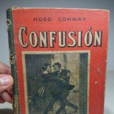 Libros antiguos: CONFUSIÓN, HUGO CONWAY, NOVELA ILUSTRADA. Lote 153892100